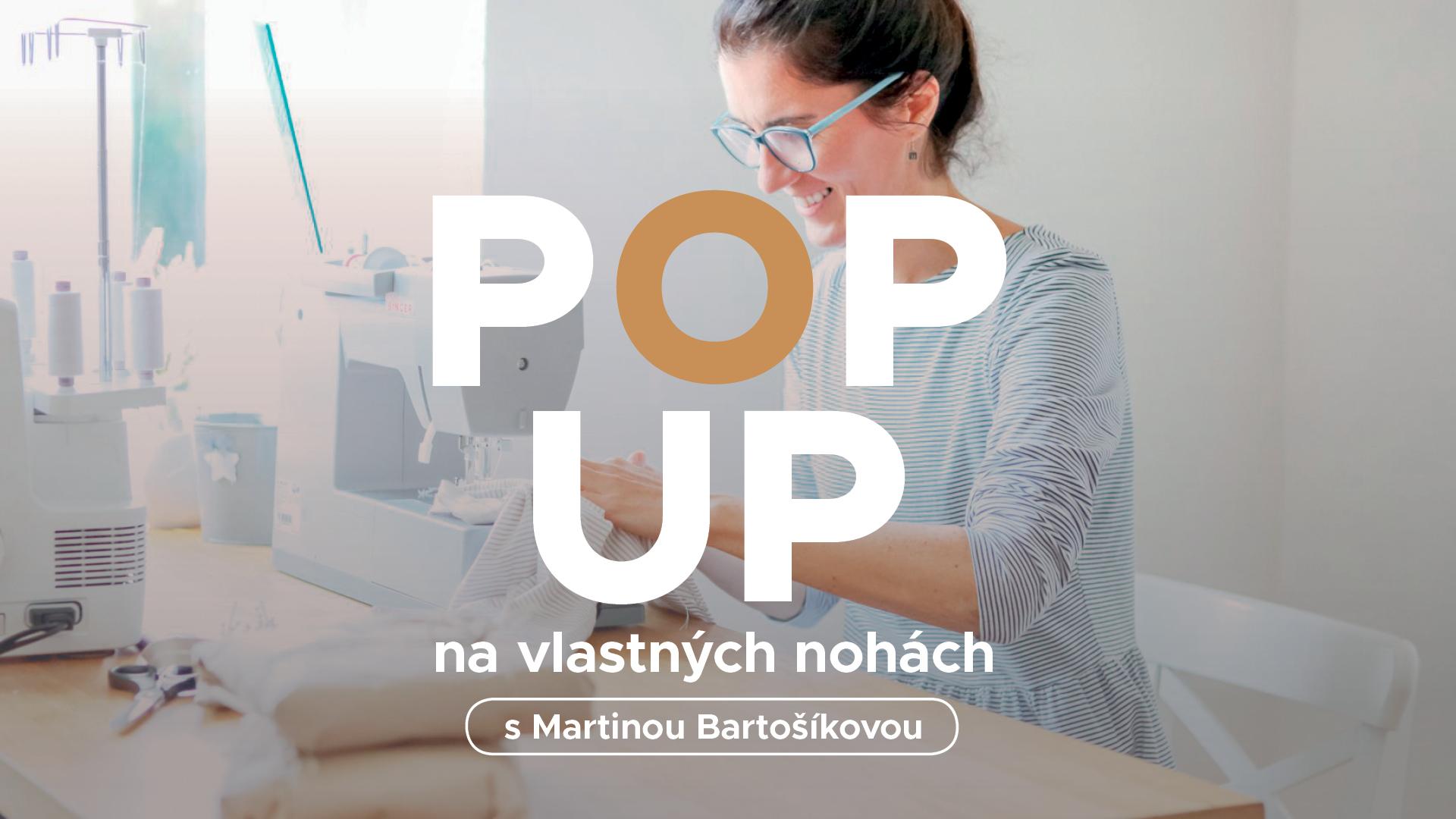 obrázok k podujatiu Na vlastných nohách POP UP s Martinou Bartošíkovou
